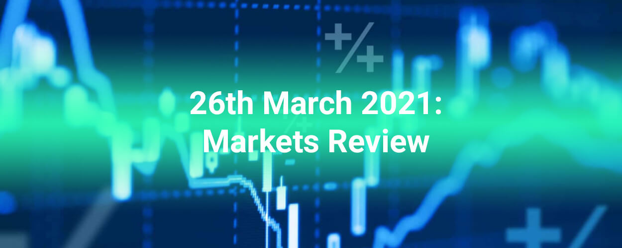 26th March 2021: Forex Stocks Crypto Commodities Markets Review