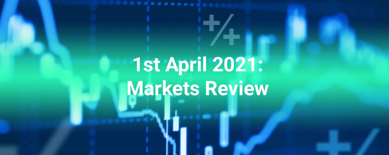 1st April 2021: Forex Stocks Crypto Commodities Markets Review